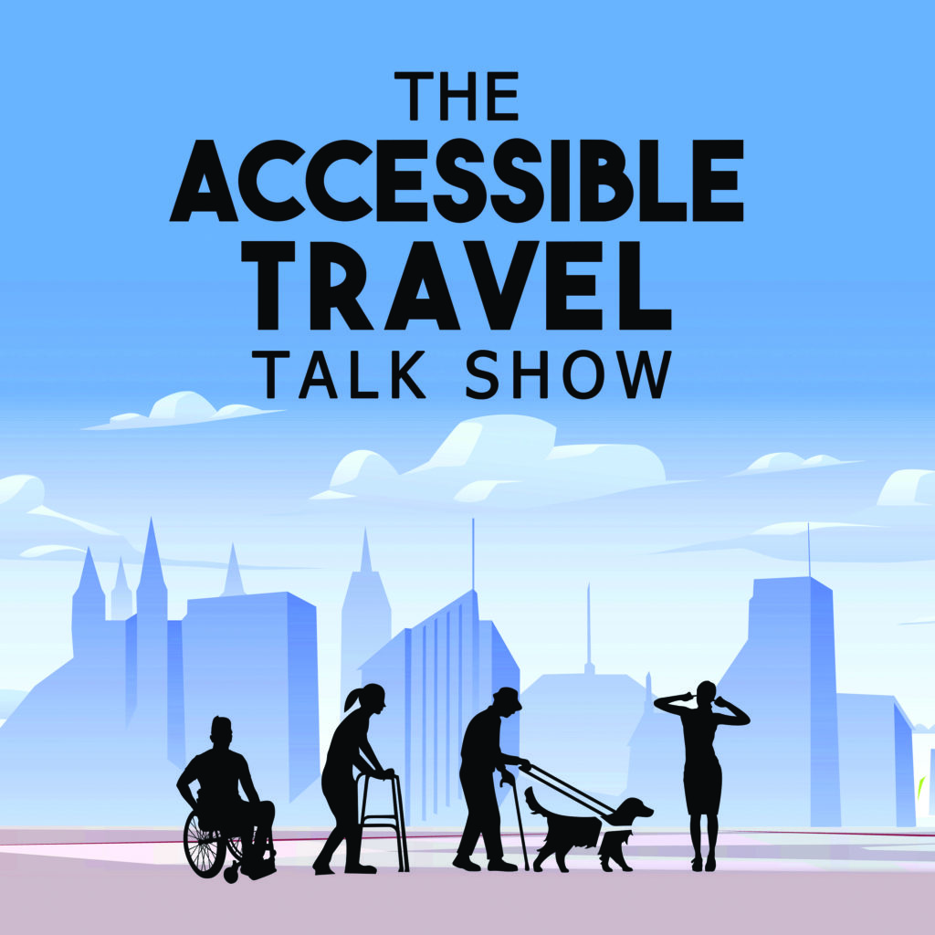 The Accessible Travel Talk Show podcast logo, the text above a background of an illustrated skyline, and a foreground of four figures using various mobility and accessibility aids.